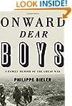 Onward, Dear Boys: A Family Memoir of...