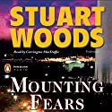 Mounting Fears (       UNABRIDGED) by Stuart Woods Narrated by Carrington MacDuffie