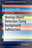img - for Moving Object Detection Using Background Subtraction (SpringerBriefs in Computer Science) book / textbook / text book