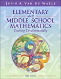 Elementary and Middle School Mathematics: Teaching Developmentally, Fifth Edition (020538689X) by John A. Van de Walle
