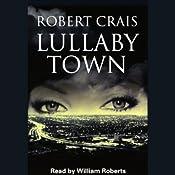Lullaby Town | [Robert Crais]