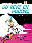 Les Petits Hommes,  tome 8, Du r�ve e...