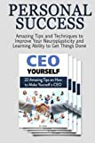 img - for Personal Success: Amazing Tips and Techniques to Improve Your Neuroplasticity and Learning Ability to Get Things Done (success, personal success, success principles) book / textbook / text book