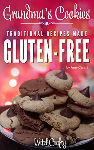Grandma's Cookies: Traditional Recipes Made Gluten-Free by Amy Cesari