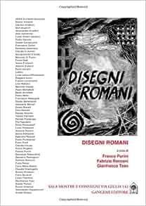 Disegni romani: F. Ronconi, G. Toso F. Purini: 9788849224412: Amazon