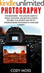 Photography: For Beginners! - The Ult...
