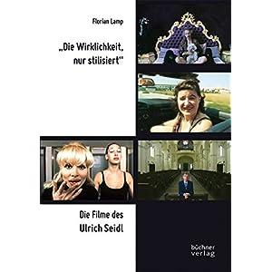 """""""Die Wirklichkeit, nur stilisiert"""": Die Filme des Ulrich Seidl"""