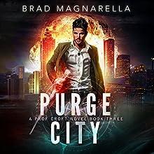 Purge City: Prof Croft, Book 3   Livre audio Auteur(s) : Brad Magnarella Narrateur(s) : James Patrick Cronin
