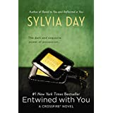 Entwined with You (Crossfire, Book 3) ~ Sylvia Day