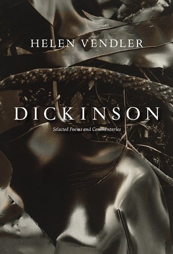 Dickinson: Selected Poems and Commentaries, Helen Vendler