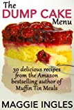 The Dump Cake Menu: 30 Delicious Dump Cake Recipes Anyone Can Make