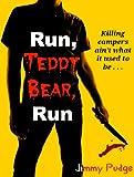 Run, Teddy Bear, Run