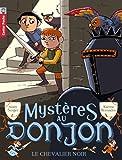 Mystères au donjon, Tome 1 : Le chevalier noir