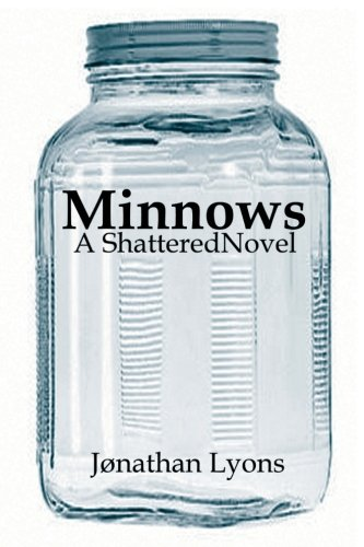 Minnows: A Shattered Novel
