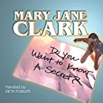 Do You Want to Know a Secret?: The KEY News Series, Book 1 | Mary Jane Clark