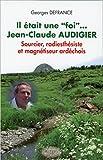 """Il était une """"foi""""... Jean-Claude Audigier : Sourcier, radiesthésiste et magnétiseur ardéchois"""
