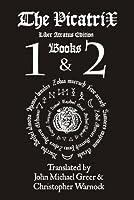 Picatrix Liber Atratus Books 1 and 2 (Complete Picatrix Liber Atratus Edition) (English Edition)