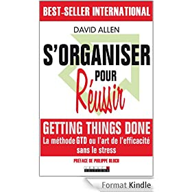 S'organiser pour r�ussir: Un maximum d'efficacit� pour un minimum de stress !