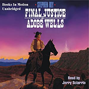 Final Justice at Adobe Wells Audiobook