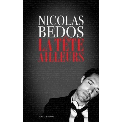 La tête ailleurs - Nicolas Bedos