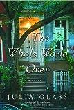 The Whole World Over: A Novel