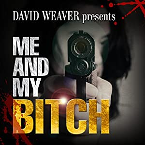 Me and My Bitch Audiobook