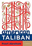 American Taliban: A Novel (1400068584) by Abraham, Pearl