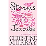 Storms In Teacups ~ Christine Murray