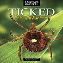 Ticked: The Battle Over Lyme Disease in the South Audiobook by Wendy Orent Narrated by Teresa DeBerry