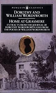 Home at Grasmere: Extracts from the Journal of Dorothy Wordsworth and from the Poems of William Wordsworth (Penguin Classics)