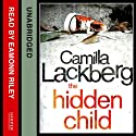 The Hidden Child Audiobook by Camilla Läckberg Narrated by Eamonn Riley