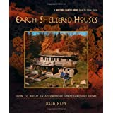 Earth-Sheltered Houses: How to Build an Affordable... (Mother Earth News Wiser Living Series) ~ Rob Roy