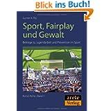 Sport, Fairplay und Gewalt: Beiträge zu Jugendarbeit und Prävention im Sport