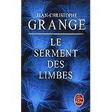 Le Serment des Limbespar Jean-Christophe Grang�