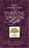 Daily Inspiration for the Purpose Driven� Life: Scriptures and Reflections from the 40 Days of Purpose