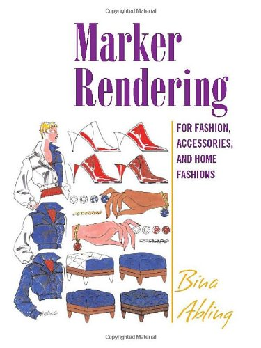 Marker Rendering: For Fashion, Accessories, And Home Fashions