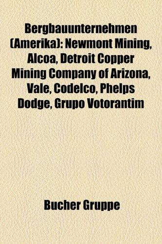 bergbauunternehmen-amerika-newmont-mining-alcoa-detroit-copper-mining-company-of-arizona-vale-codelc