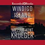 Windigo Island: Cork O'Connor, Book 14 (       UNABRIDGED) by William Kent Krueger Narrated by David Chandler