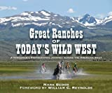 Great Ranches of Todays Wild West: A Horsemans Photographic Journey Across the American West