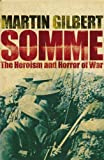 Martin Gilbert Somme: The Heroism and Horror of War