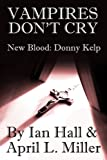 img - for Vampires Don't Cry (New Blood: Donny Kelp) book / textbook / text book