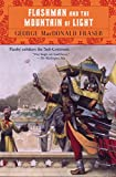 Flashman and the Mountain of Light (Flashman Papers, Book 9)