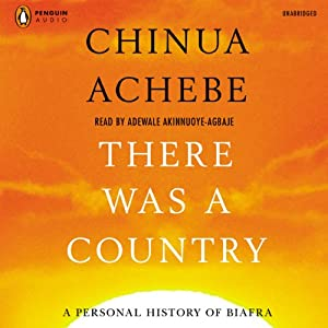 There Was a Country: A Personal History of Biafra | [Chinua Achebe]