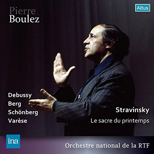 ブーレーズ・ステレオ・ライヴ集成 ~ ストラヴィンスキー : バレエ音楽 「春の祭典」 他 (Stravinsky : Le Sacre du Printemps | Debussy | Berg | Schonberg | Varese / Pierre Boulez & Orchestre national de la RTF) (2CD) [Live Recording] [日本語帯・解説付]