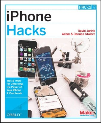 Iphone Hacks: Tips and Tools for Pushing the Smartest Phone to Its Limits