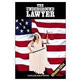 The Underground Lawyer ~ Michael Louis Minns