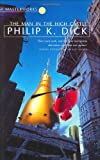 The Man In The High Castle (S.F. MASTERWORKS) Philip K. Dick