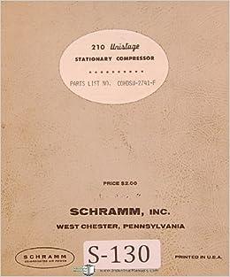 Schramm       210       Unistage       50    hp  Stationary Air Compressor Parts Lists      Diagrams    Manual     Schramm