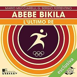 Abebe Bikila: L'ultimo re (Olimpicamente) Hörbuch