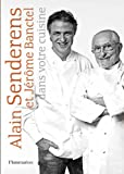 img - for alain senderens et jerome banctel dans votre cuisine book / textbook / text book